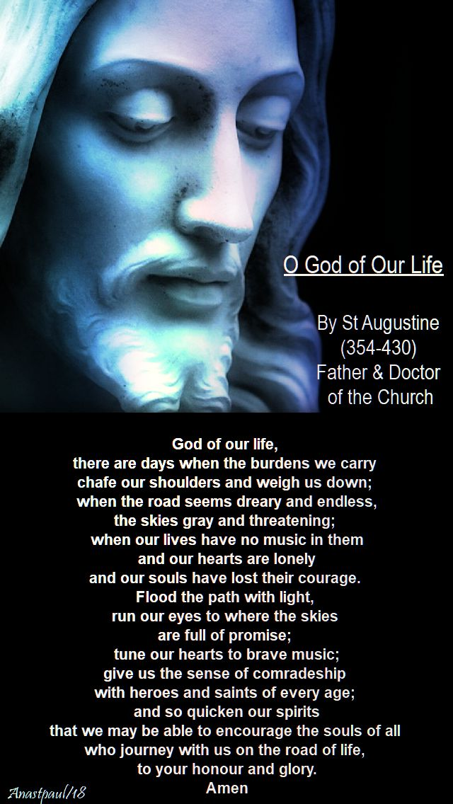 god of our life there are days when the burdens - st augustine - 4 april 2018