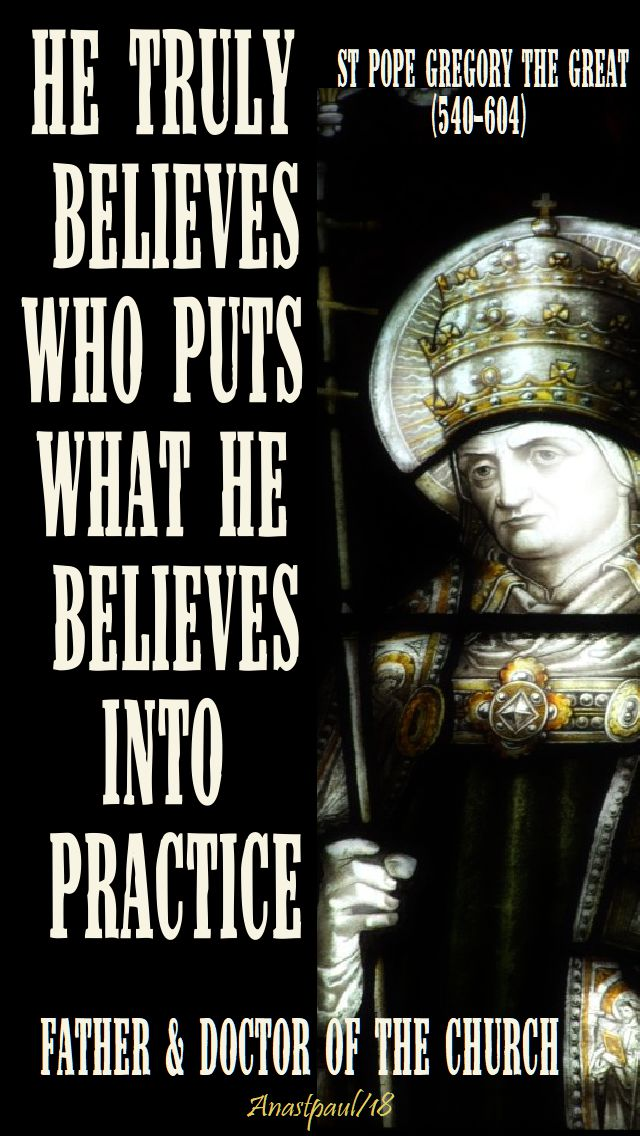 he truly believes - st pope gregory 3 sept 2018