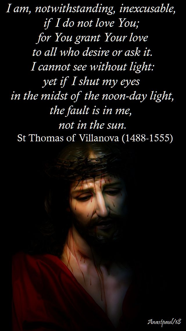I am, notwithstanding, inexcusable, if I do not love you - st thomas of villanova - 22 sept 2018