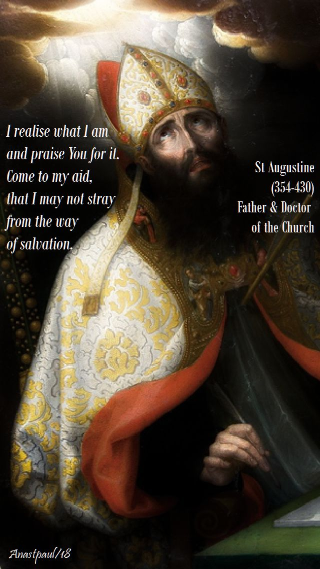 i realise what i am and i praise you - st augustine -19 sept 2018