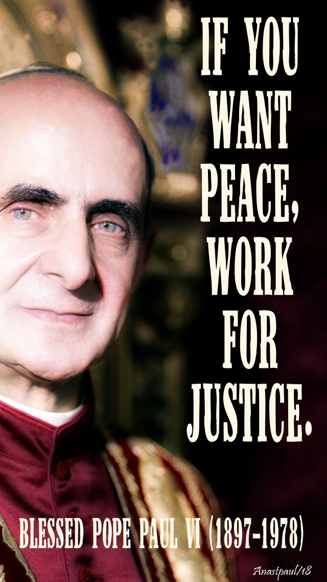 if you want peace work for justice - paul VI - 26 sept 2018