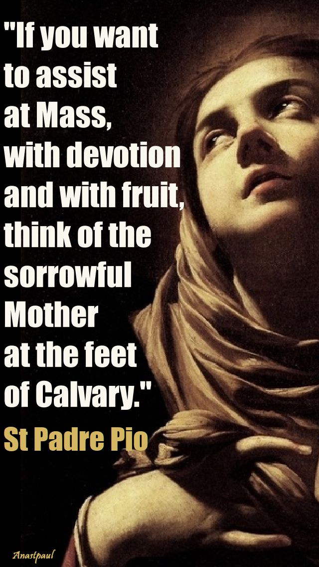 if-you-want-to-assist-st-pio-our lady of sorrows - 15 sept 2017