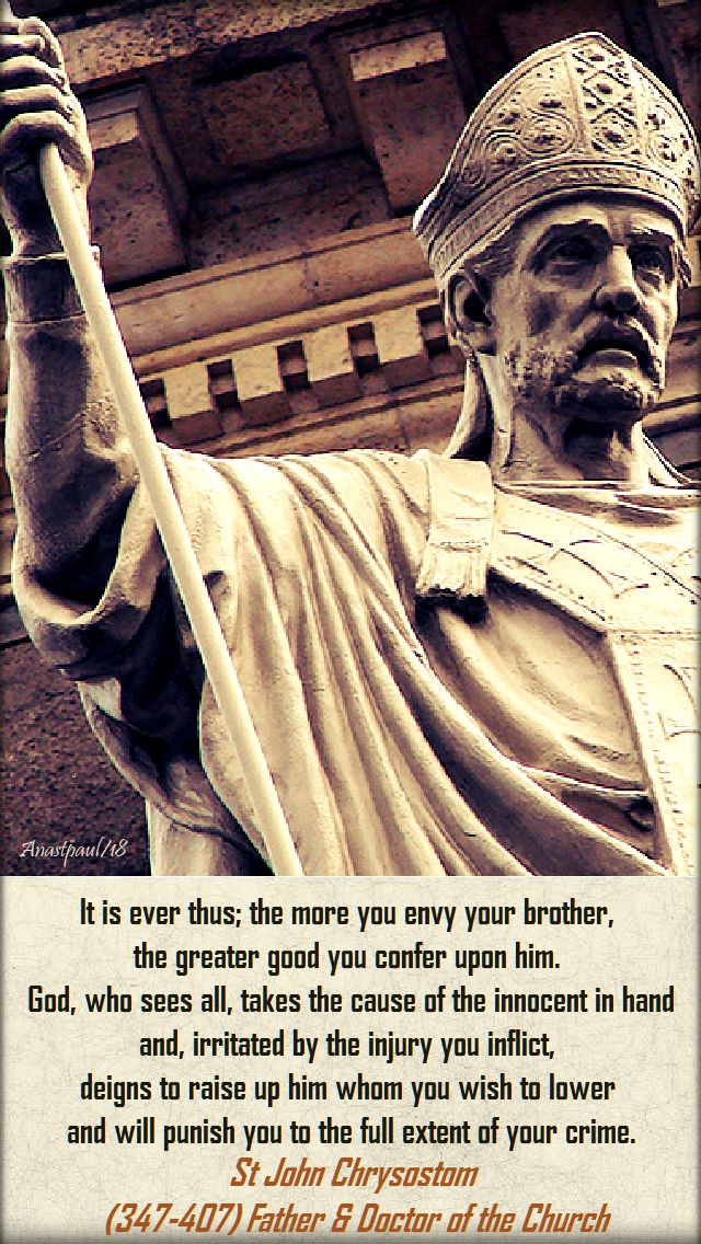 it is ever thus the more you envy your brother - st john chrysostom - 13 sept 2018