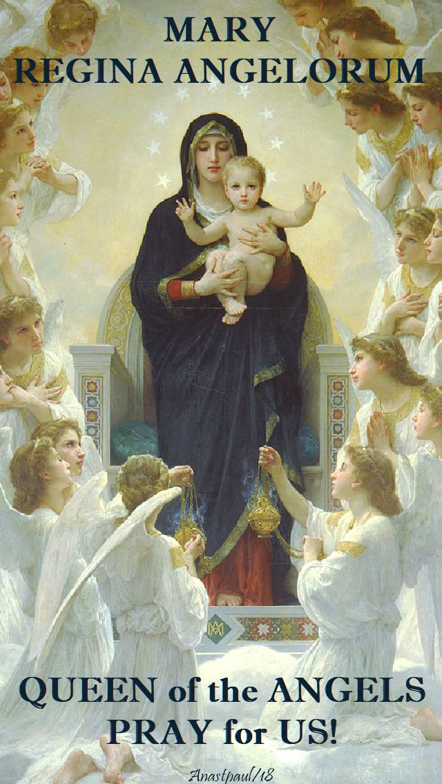 mary regina angelorum - queen of the angels - pray for us - 11 may 2018