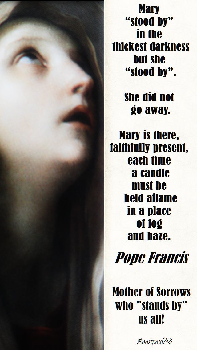 mary stood by - pope francis - 15 sept 2018