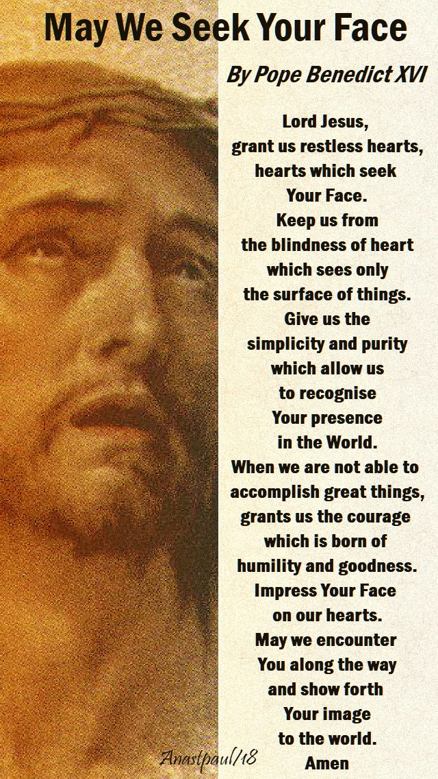 may we seek your face - pope benedict - lord jesus, grant us restless hearts - 24 sept 2018