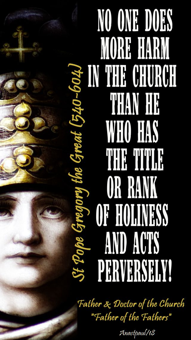 no one does more harm - st pope gregory the great - 3 sept 2018
