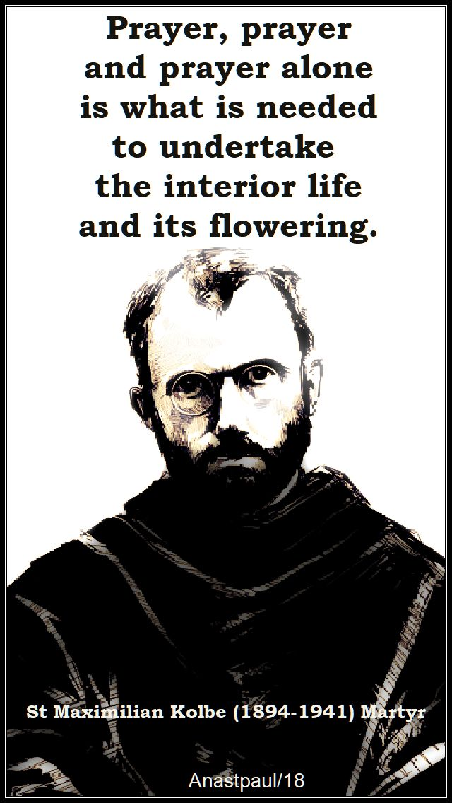 prayer prayer and prayer alone - st maximillian kolbe - 2 sept 2018