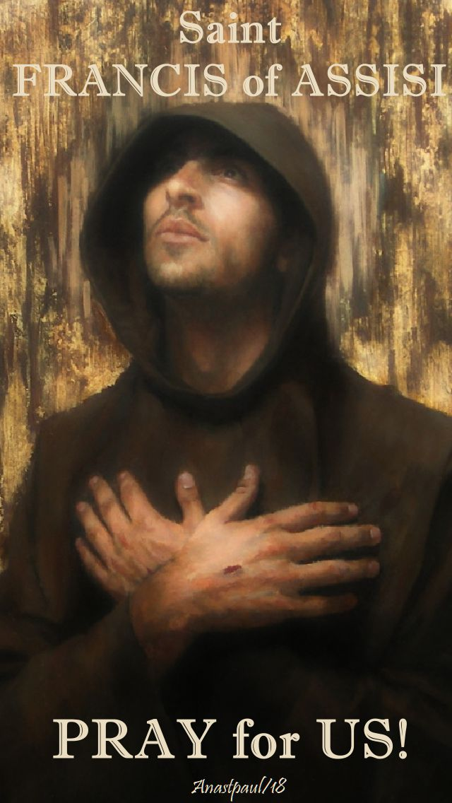 st francis of assisi - pray for us - 17 sept 2018