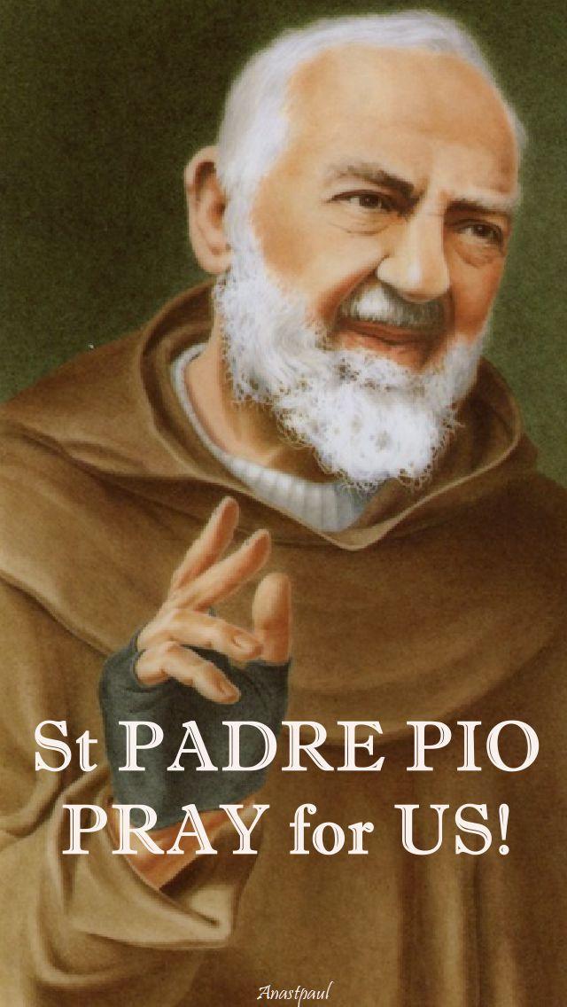 ST PADRE PIO - PRAY FOR US 23 sept 2017