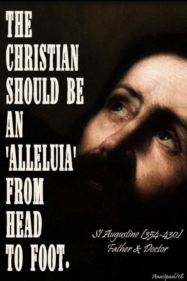 the christian should be an alleluia - st augustine - 10 april 2018 - speaking of evangelisation