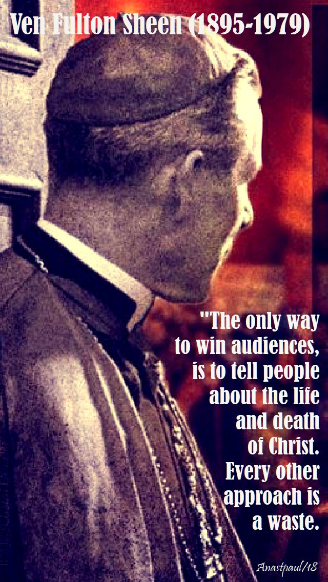 the only way to win audiences - ven fulton sheen - 18 sept 2018
