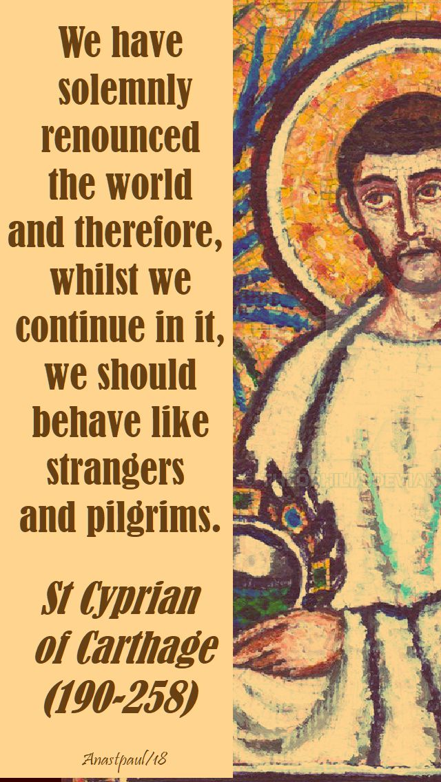we have solemnly renounced the world - st cyprian - 16 sept 2018