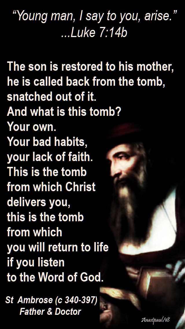 young man i say to you arise luke 7 14b - the son is restored to his mother - st ambrose 18 sept 2018