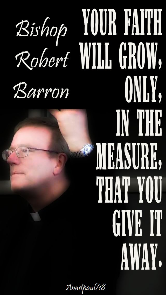 your faith will grow - bishop barron - 18 sept 2018