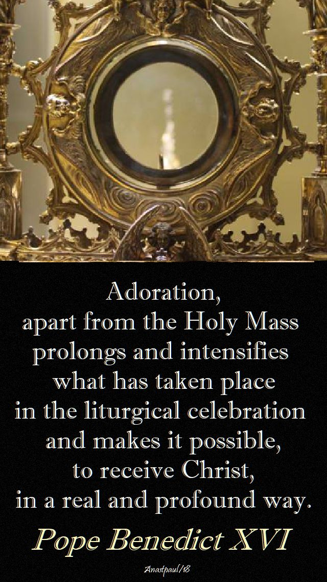 adoration, apart from the holy mass - pope benedict - 7 oct 2018