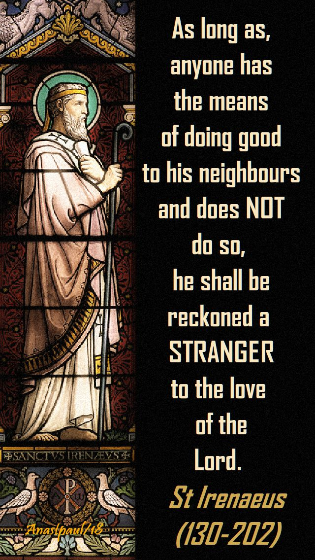 as long as anyone has the means - st irenaeus - 8 oct 2018 - speaking of seeking the good samaritan