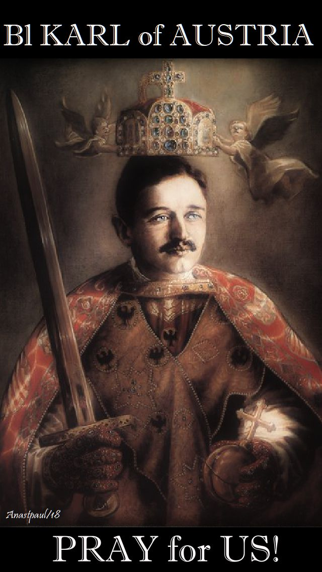 bl karl of austria pray for us 21 oct 2018