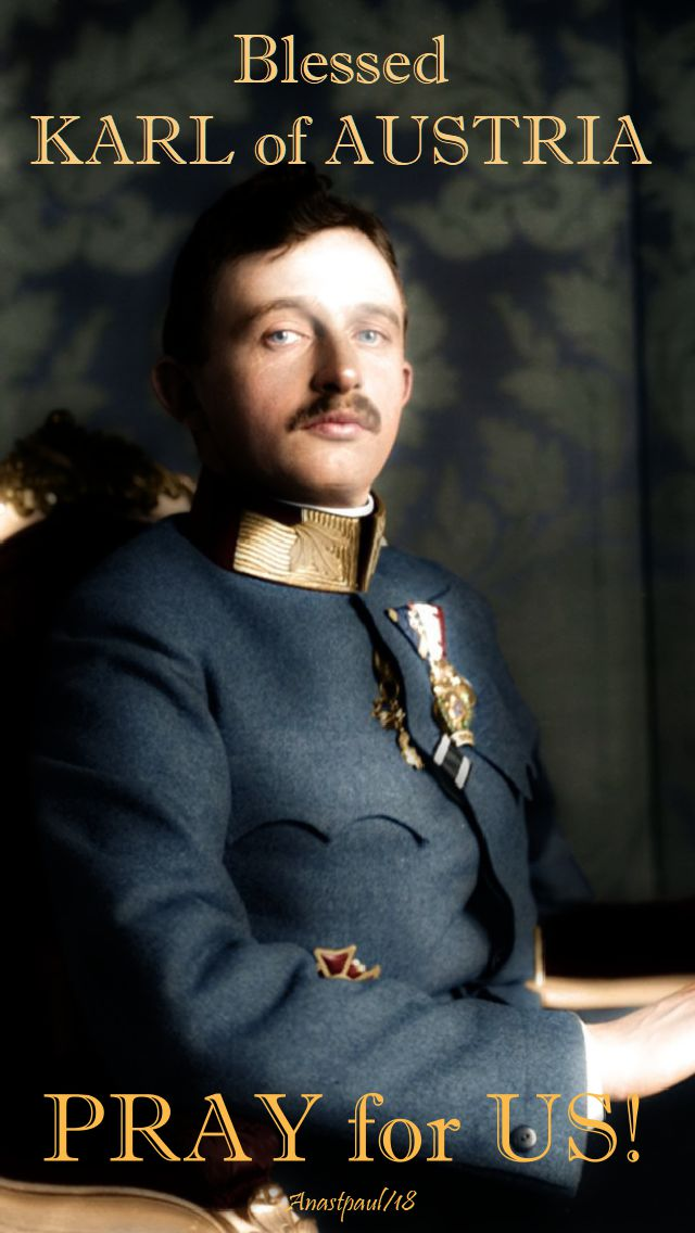 bl karl of austria pray for us no 2 - 21 oct 2018