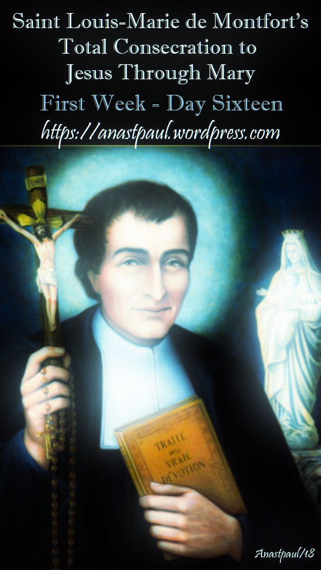 DAY SIXTEEN FIRST WEEK- TOTAL CONSECRATION - ST LOUIS DE MONTFORT 1 NOV 2018