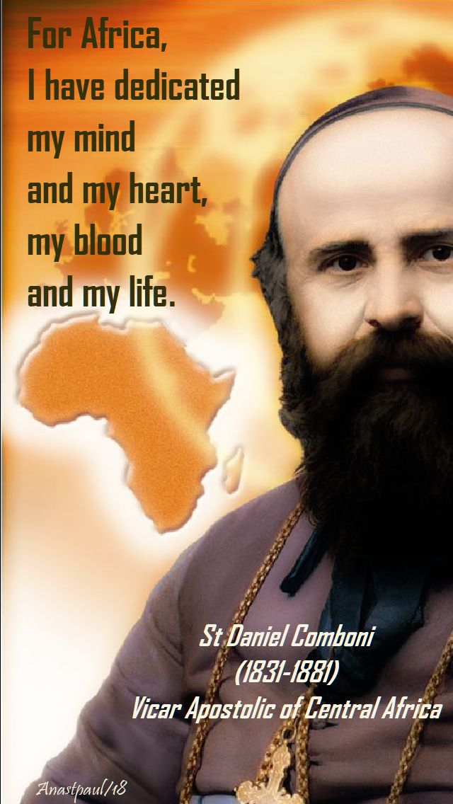 for africa i have dedicated - st daniel comboni - 10 oct 2018