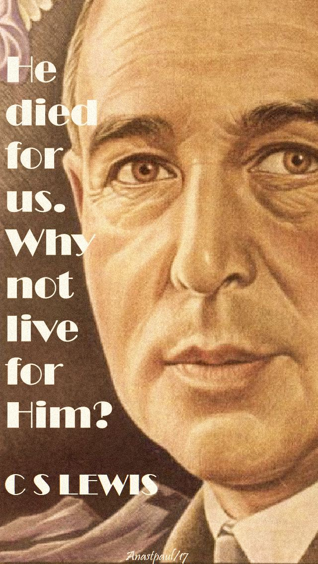 he-died-for-us-c-s-lewis-13-oct-2017-no2