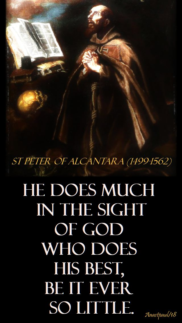 he does much in the sight of god - st peter of alcantara - 19 oct 2018