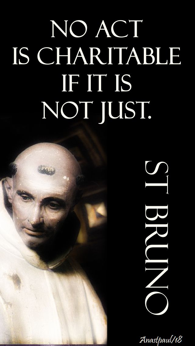 no act is charitable if it is not just - st bruno - 6 oct 2018