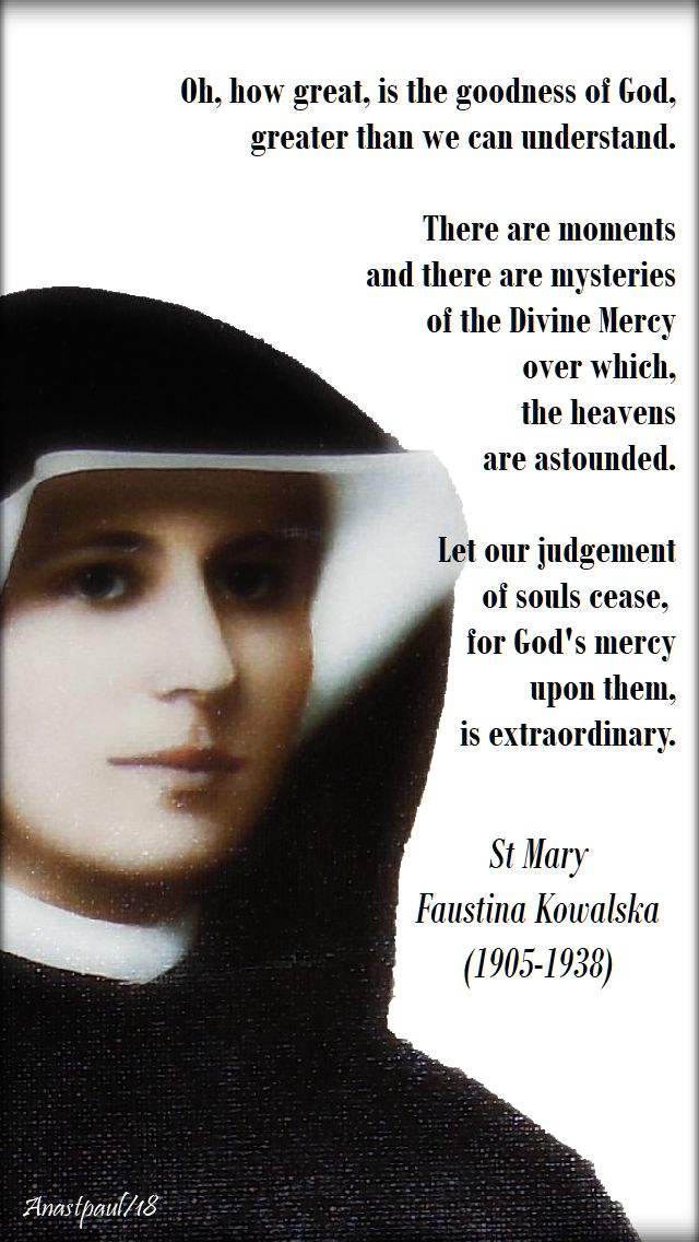 oh how great is the goodness of god - st faustina - 5 october 2018