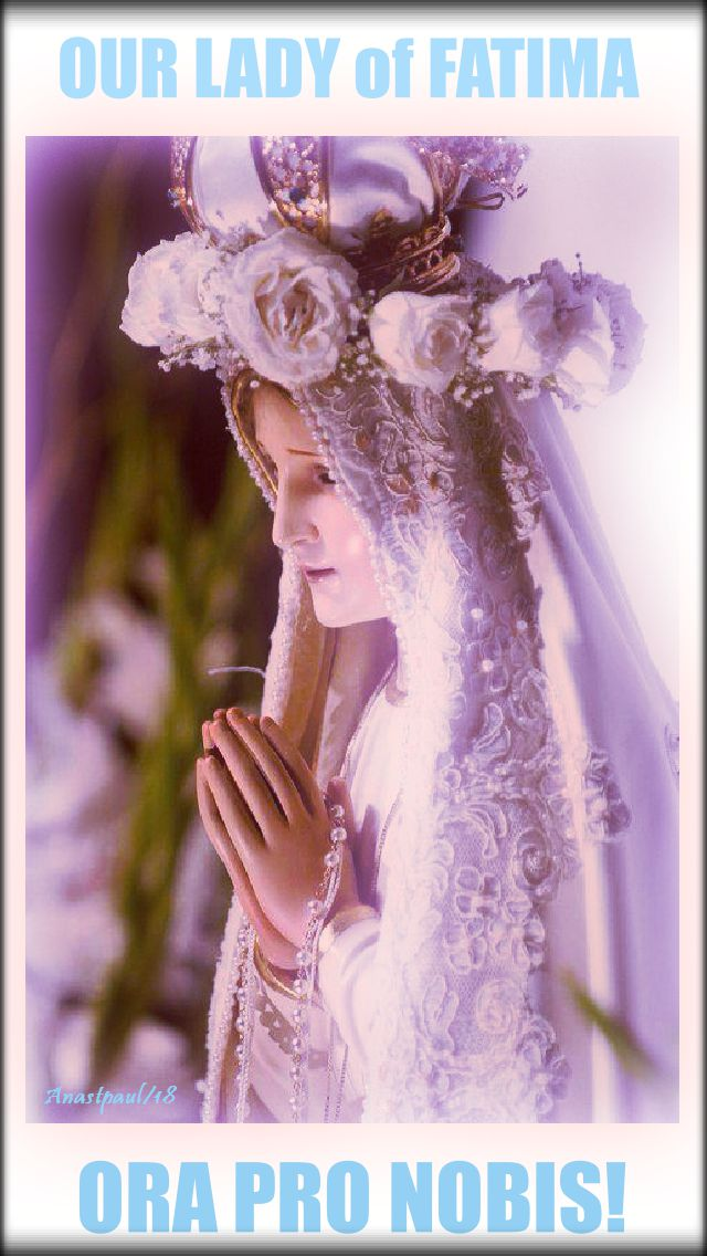 our lady of fatima pray for us no 2 - 13 oct 2018