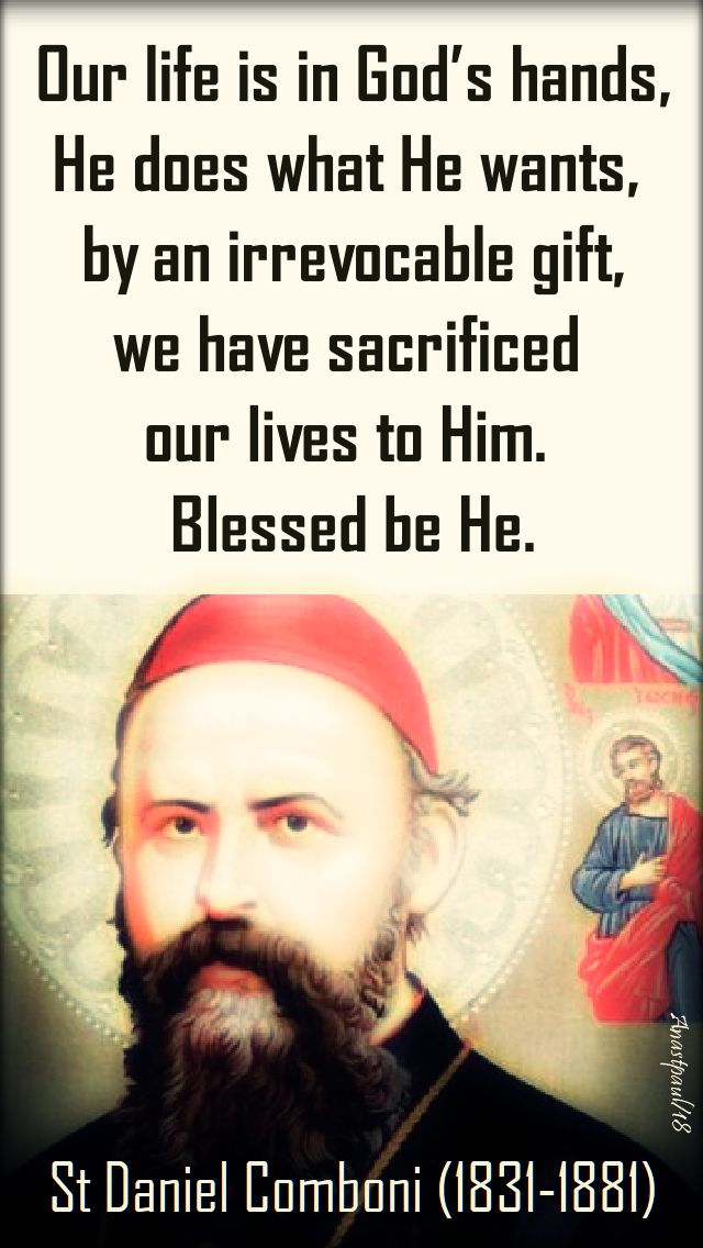 our life is in god's hands - st daniel comboni - 10 oct 2018
