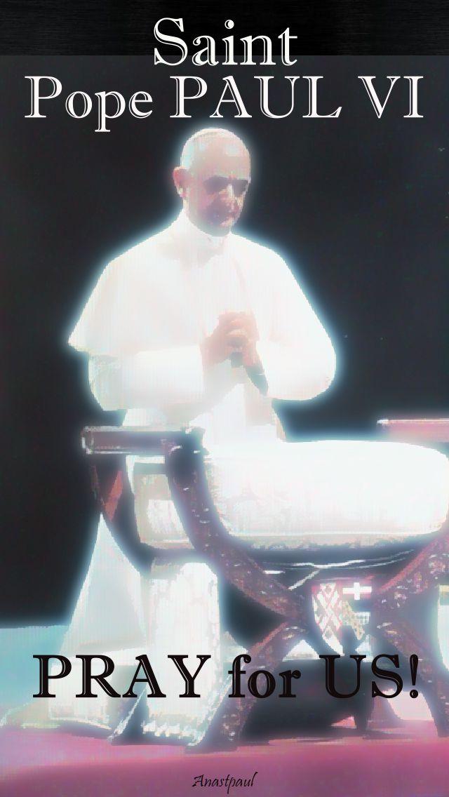 saint pope paul vi - pray for us.14 oct 2018