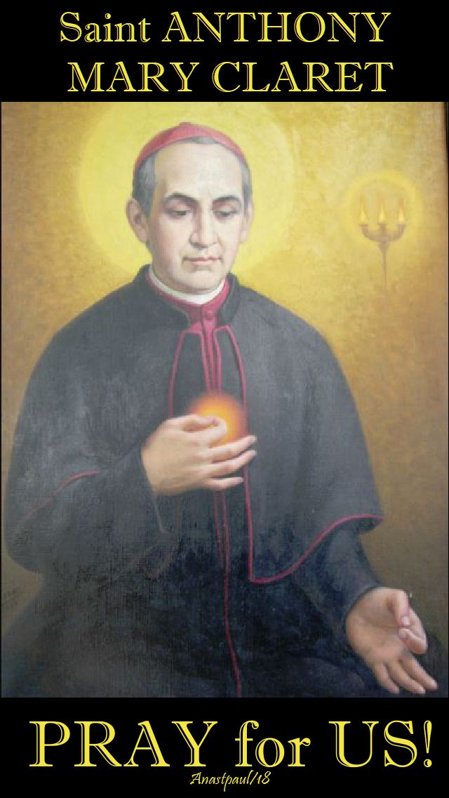 st anthony mary claret pray for us - 24 oct 2018