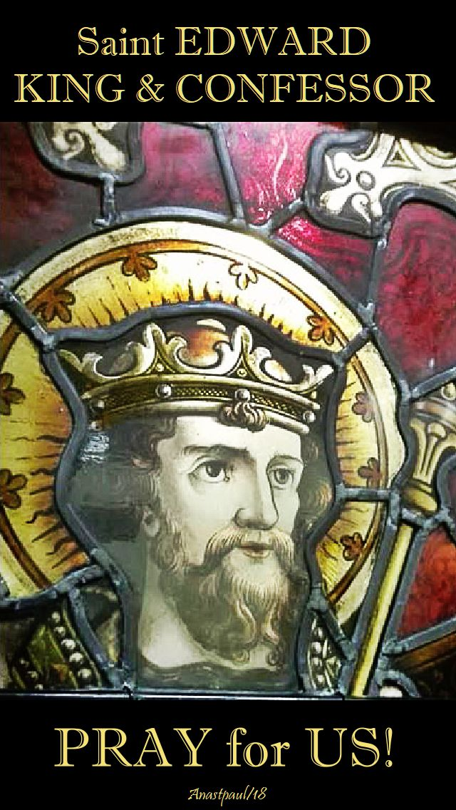 st edward king and confessor - pray for us - 13 october 2018