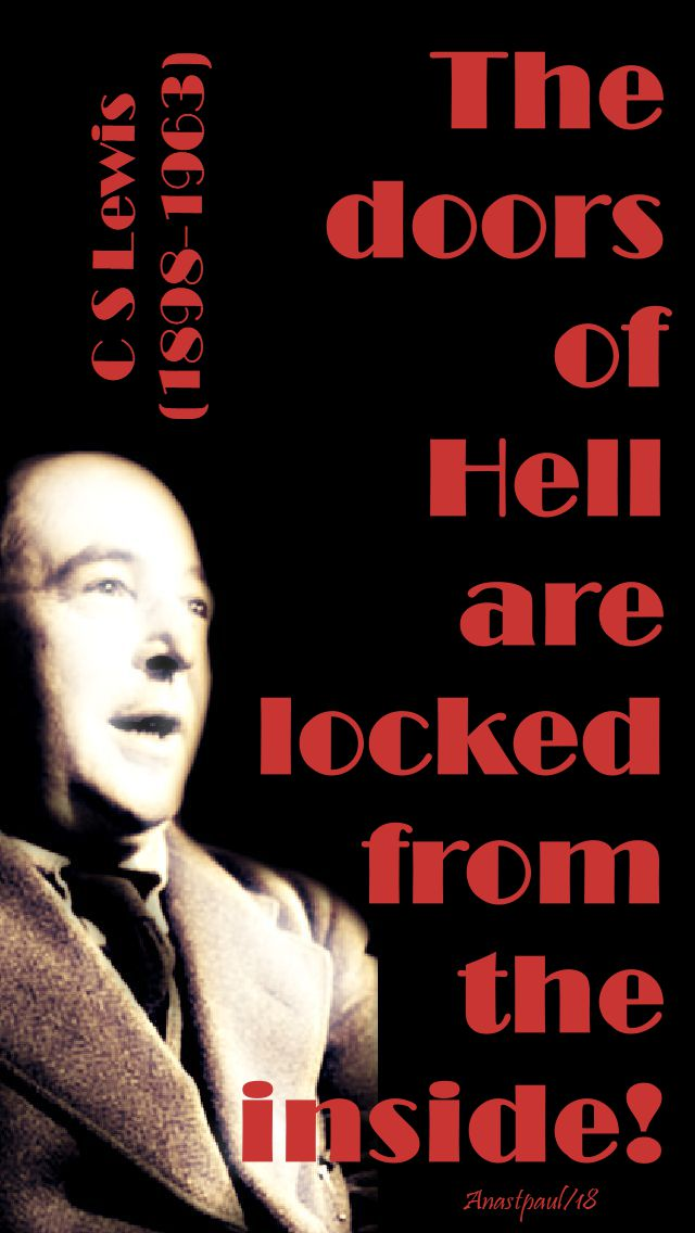 the doors of hell are locked from the inside - c s lewis - 26 oct 2018