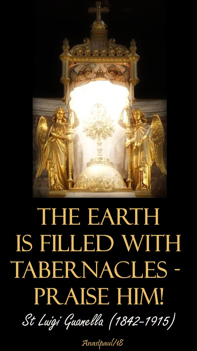 the earth is filled with tabernacles - st luigi guanella 24 oct 2018
