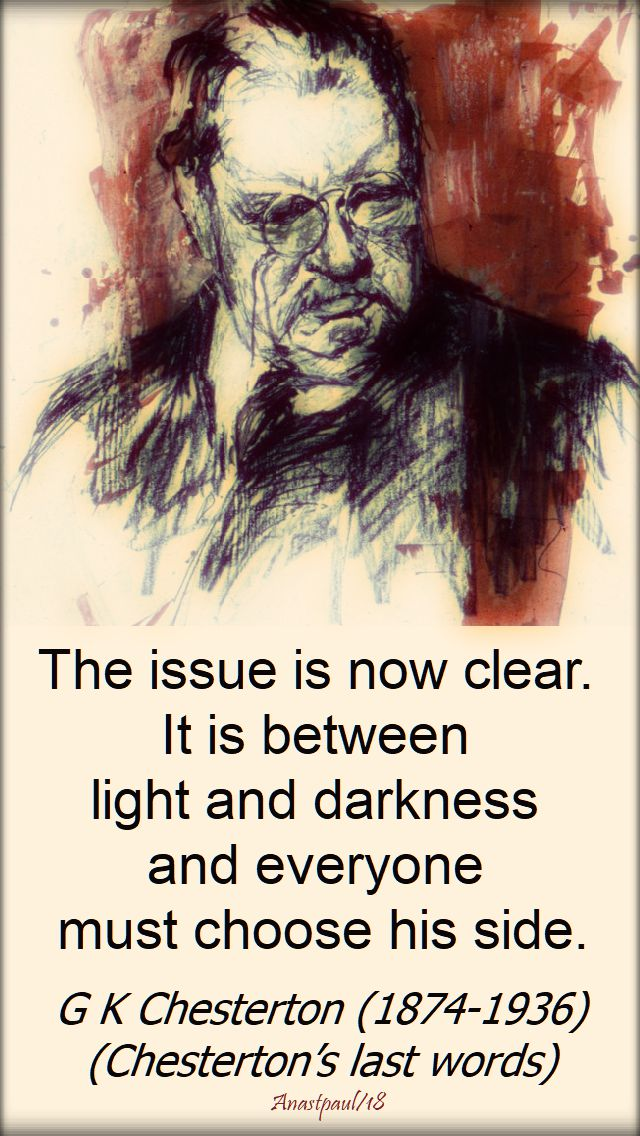 the issue is now clear - g k chesterton - 26 oct 2018