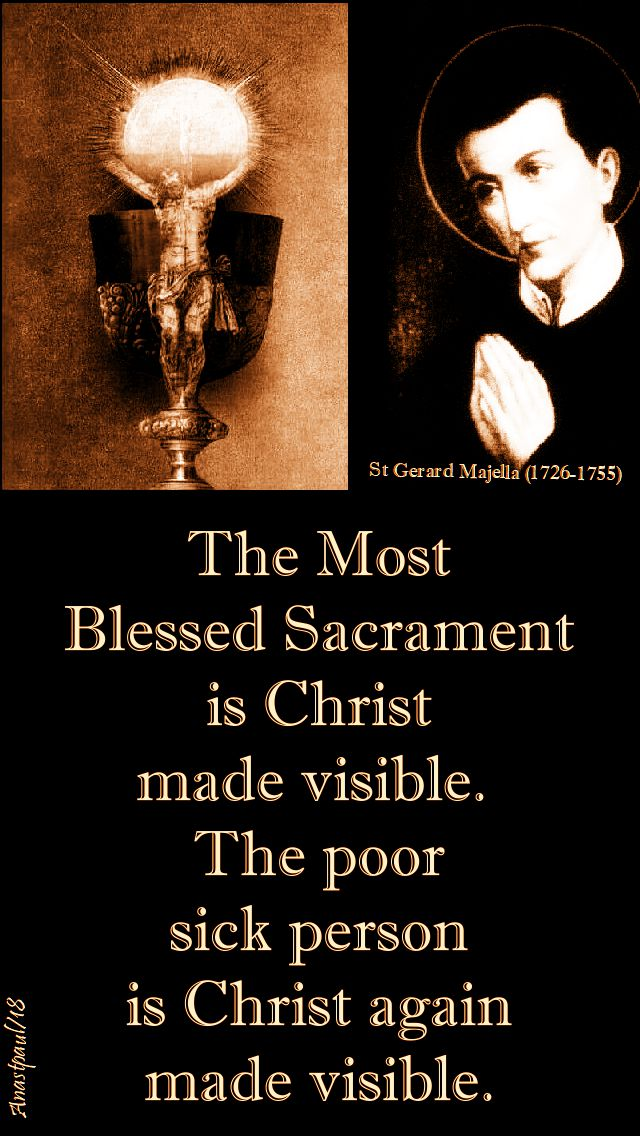 the most blessed sacrament is christ made visible - st gerard majella - no 2 - 16 oct 2018