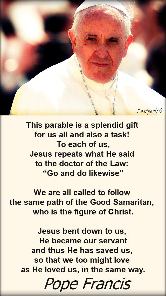 this parable is a splendid gift - pope francis - speaking of seeking the good samaritan - 8 oct 2018