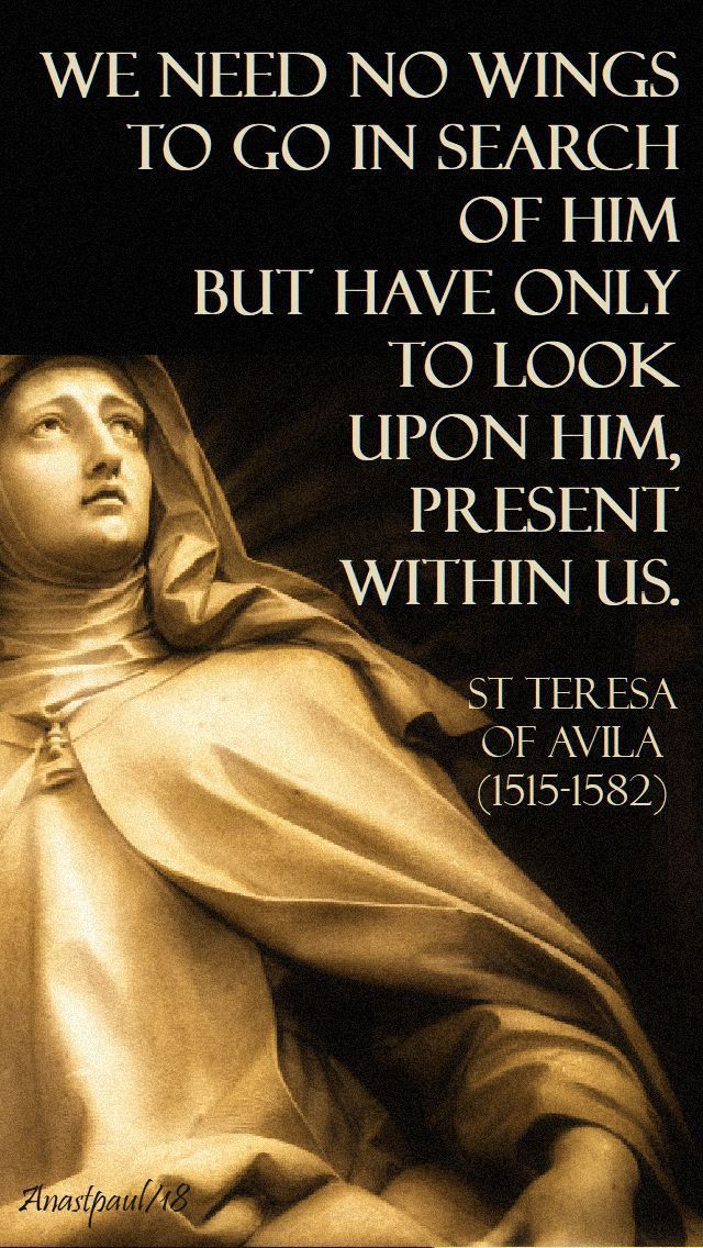 we need no wings - st teresa of jesus - avila - 15 oct 2018