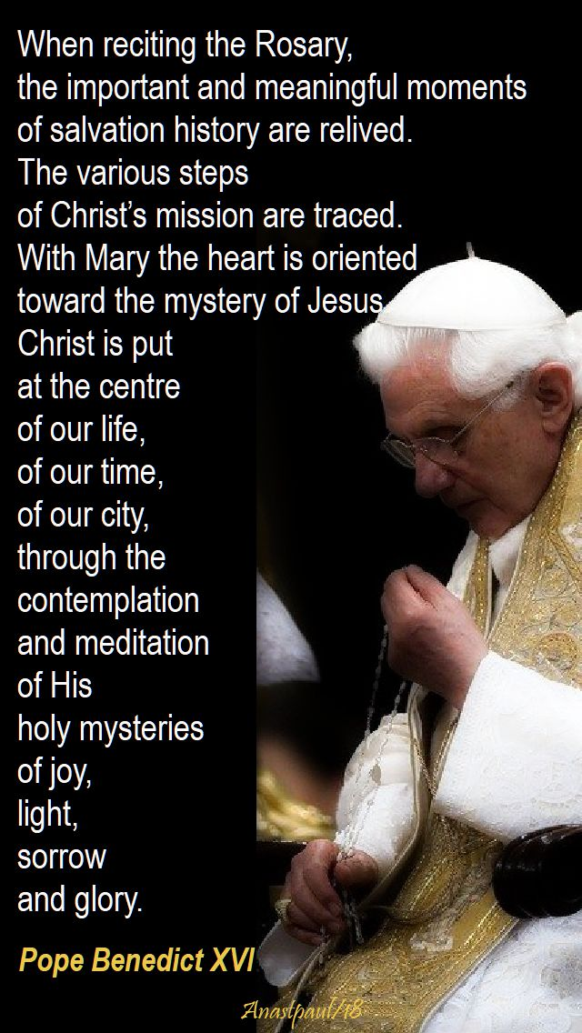 when reciting the rosary - pope benedict - 7 oct 2018