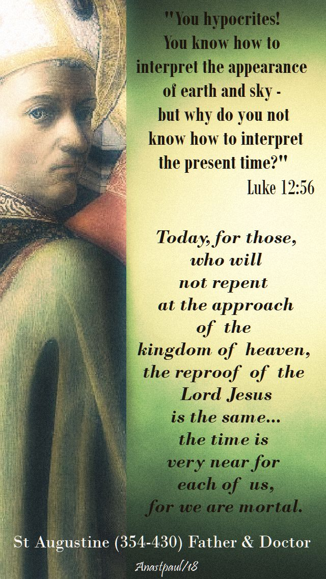 you hypocritesd luke 12 56 - today, for those who will not repent - st augustine - 26 oct 2018