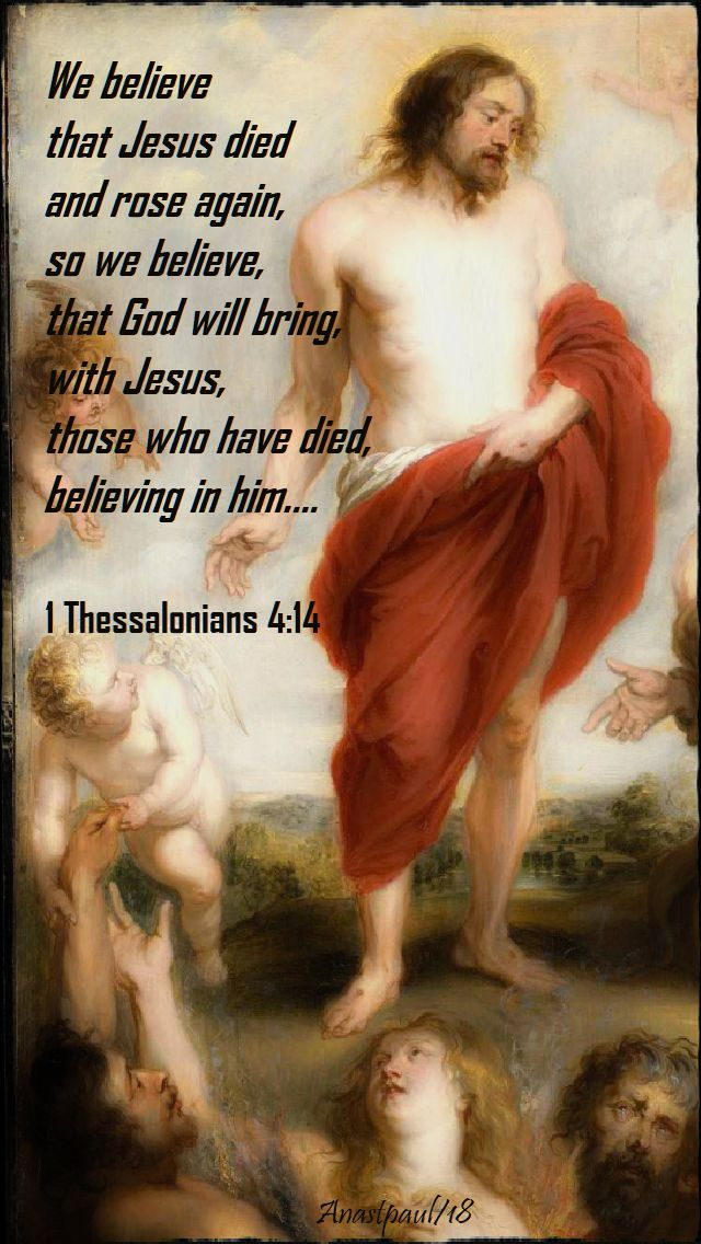 1 thes 4 14 - we believe that jesus died and rose - 2 nov 2018