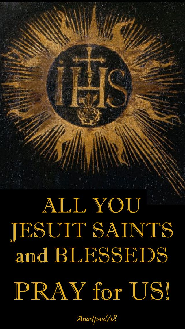 all you jesuit saints and blesseds pray for us - 5 nov 2018