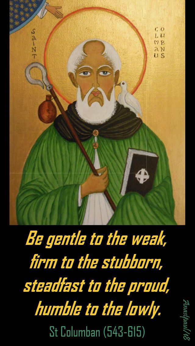 be gentle to the weak - st columban 23 nov 2018