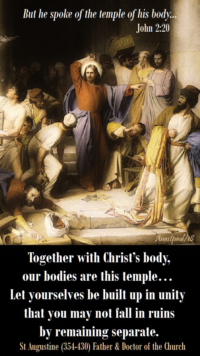 but he spoke of the temple of his body luke 2 20 - together with christ's body - augustine - 9 nov 2018