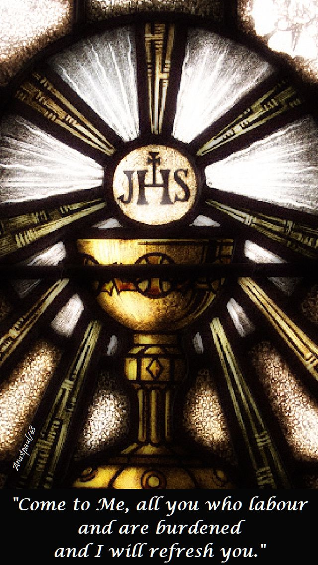 come to me, all you who labour - jesus in the blessed sacrament, holy mass - sun reflection 24 nov 2018 thomas a kempis bk 4 ch1