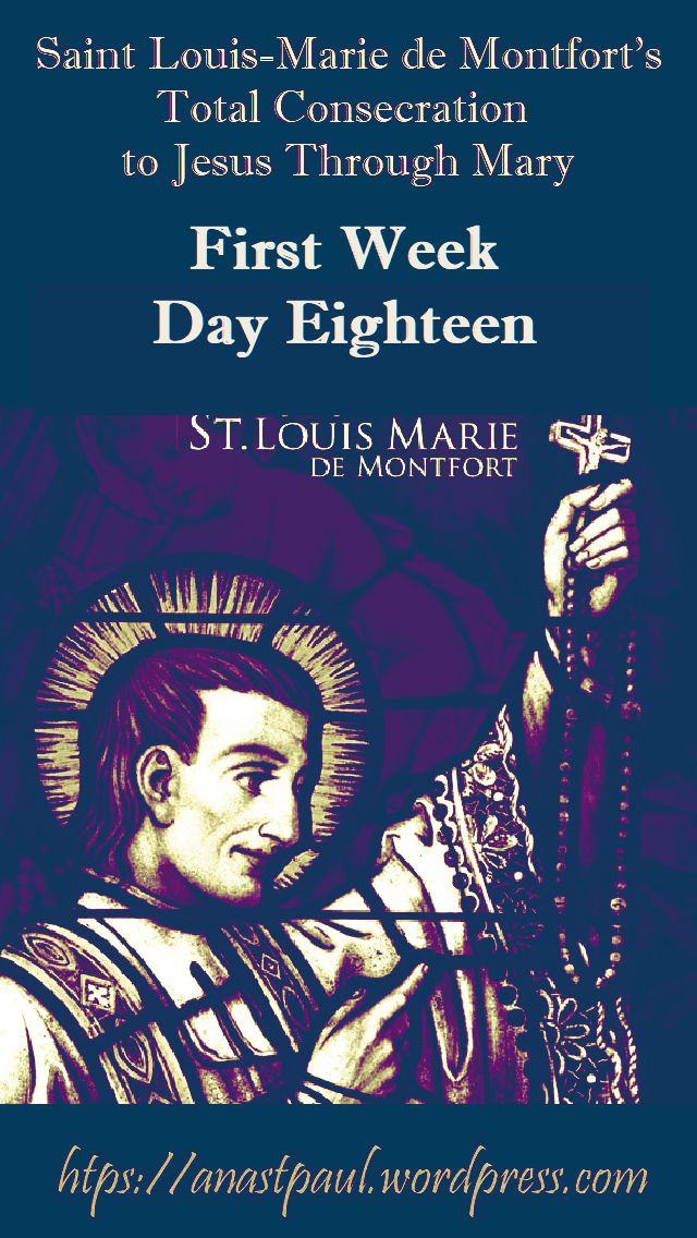 DAY EIGHTEEN FIRST WEEK- TOTAL CONSECRATION - ST LOUIS DE MONTFORT 3 NOV 2018