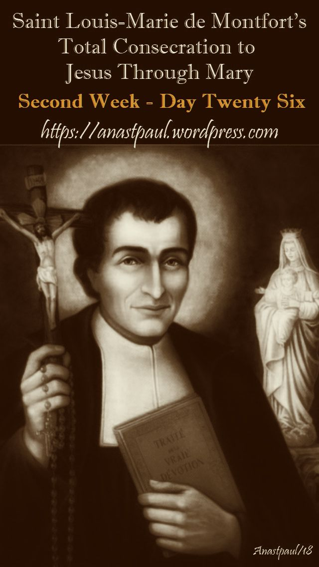 DAY TWENTY-SIX SECOND WEEK- TOTAL CONSECRATION - ST LOUIS DE MONTFORT11 NOV 2018