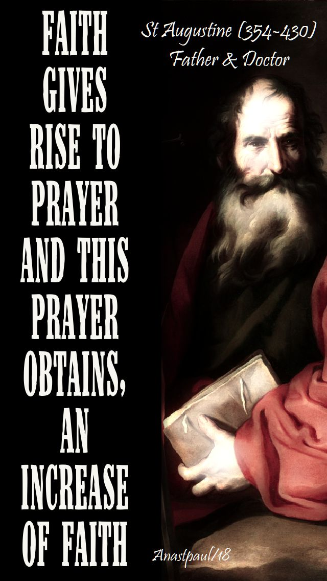 faith gives rise to prayer and this prayer - st augustine - 17 nov 2018